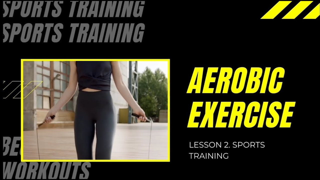 Download LESSON 2: Sports Training, Aerobic Exercise by GROUP 2