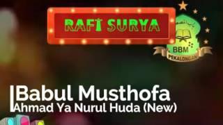 Babul Musthofa. AHMAD YA NURUL HUDA (new versi)
