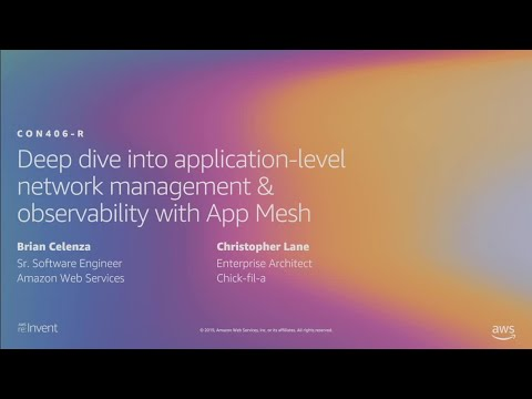 AWS re:Invent 2019: Application-level network management & observability w/ App Mesh (CON406-R1)