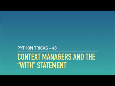 "Python Tricks #8: Context Managers and the ""with"" Statement"