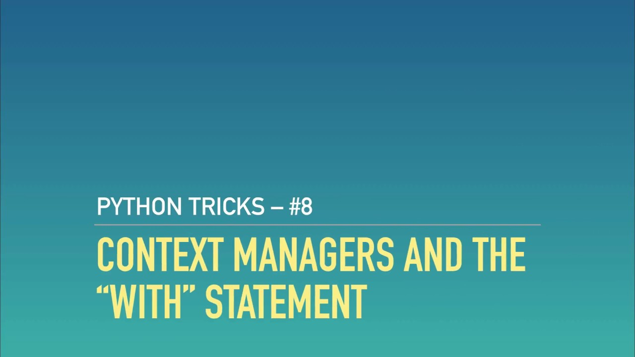 "Context Managers and the ""with"" Statement in Python – dbader org"