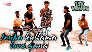 New Gana Song   iruntha Macha Kullama    Gana kutty Jeeva #trending_gana