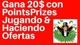 Gana 20$ con PointsPrizes Jugando & Haciendo Ofertas 2018