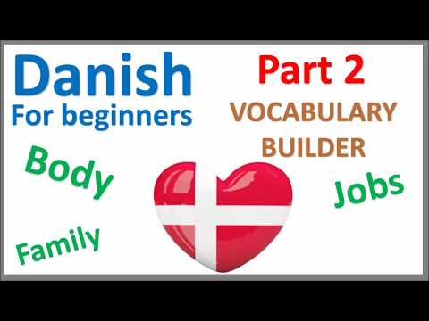Danish Vocabulary (Part 2) | Popular words | Categories: body, transportation, family, jobs