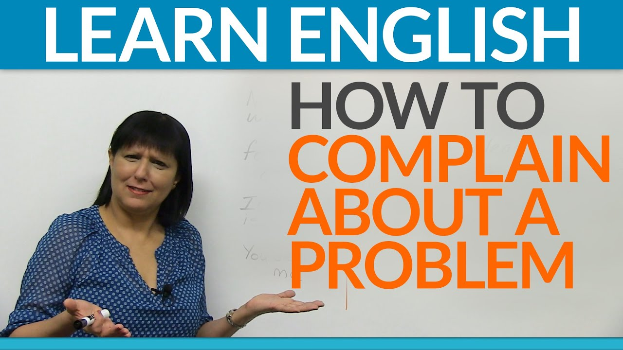 real english how to complain about a problem youtube