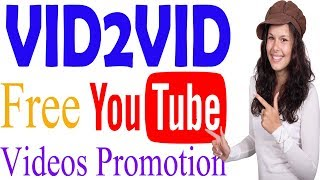Vid2vid youtube video promotion || free youtube channel promotion || grow your channel #Tech4shani