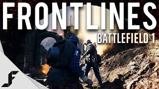 FRONTLINES - New Gameplay and Impressions Battlefield 1