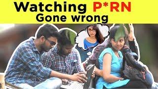 Watching  P. O. R. N. In public place || Gone Wrong || Badmash Chokre