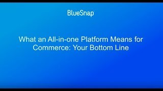 What an All in One Platform Means for Commerce - Your Bottom Line (Webinar)