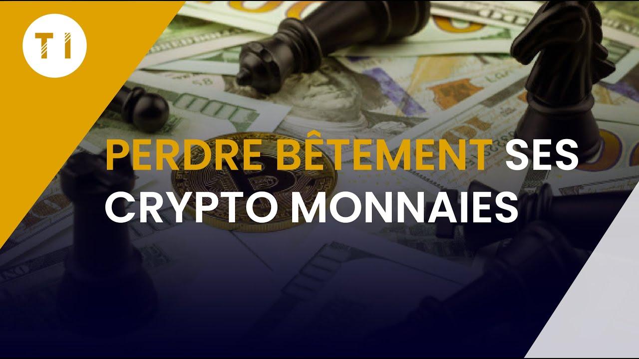 5 façons de perdre ses crypto monnaies bêtement !