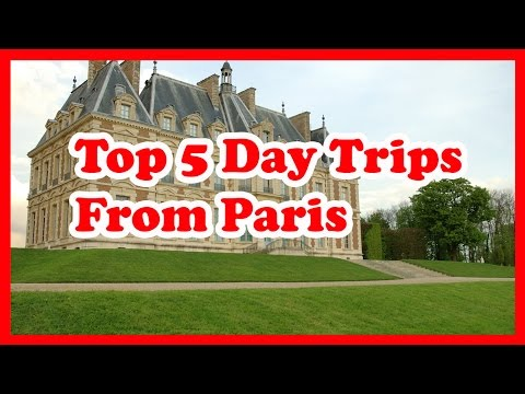 Top 5 Day Trips From Paris | France Travel Guide
