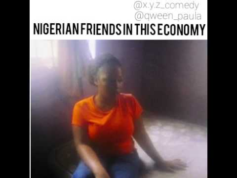Comedy shit(Nigerian friends in this economy)