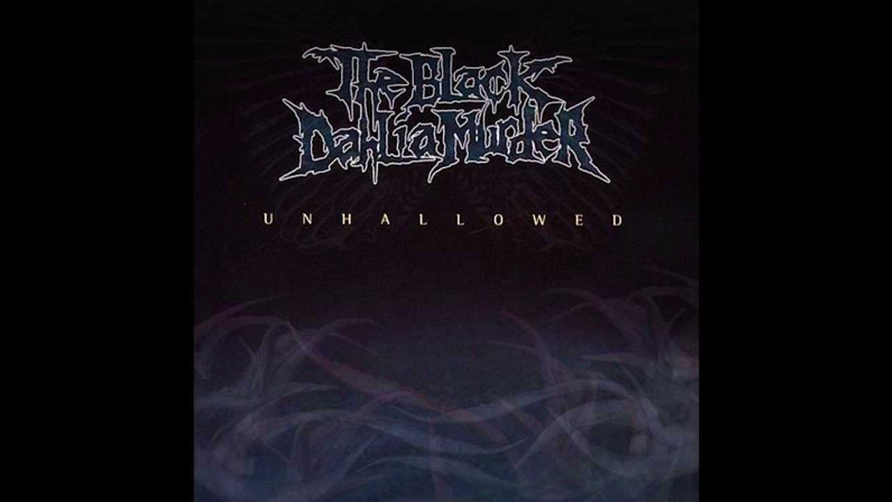 The Black Dahlia Murder Unhallowed Full Album Youtube