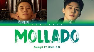 SEUNGRI (승리) - 'MOLLADO (몰라도) FT. B.I (iKON)' LYRICS (Color Coded Han|Rom|Eng)