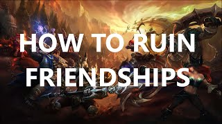 HOW TO RUIN FRIENDSHIPS