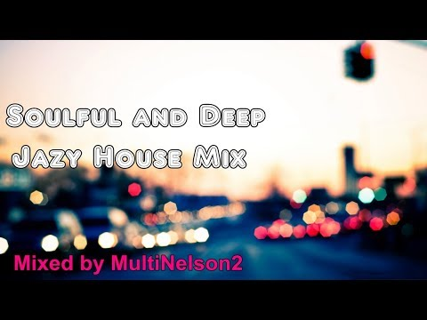 Soulful and Deep Jazy House Mix#1 (2011) MultiNelson2