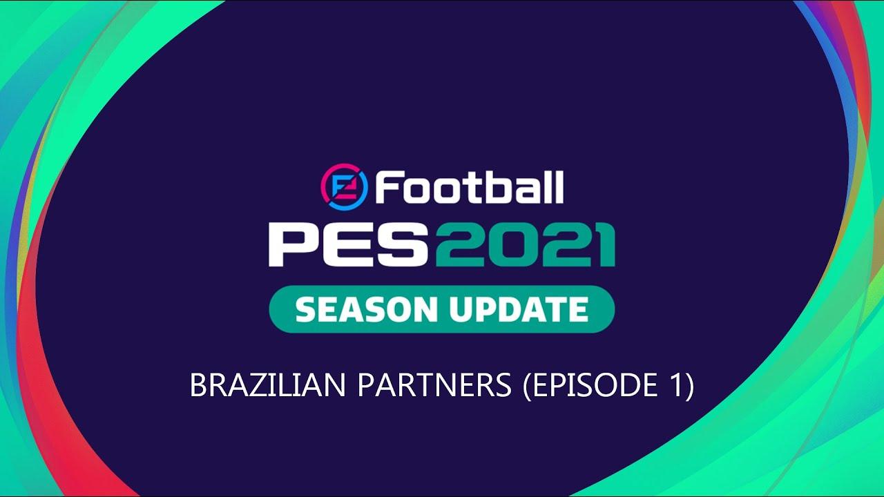 Efootball Pes 2021 Season Update Brazilian Partners Episode 1 Youtube