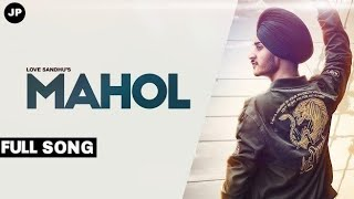 Mahol | Love Sandhu | Official Music | Judge Productions | 2018