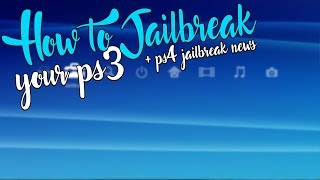 "How to: ""Jailbreak Ps3"" - ""How to Jailbreak your PS3"" *EASY* & ""PS4 Jailbreak News"""