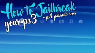 "How to: ""Jailbreak Ps3"" - ""How to Jailbreak your PS3"" *EASY* & ""PS4 Jailbreak News"""