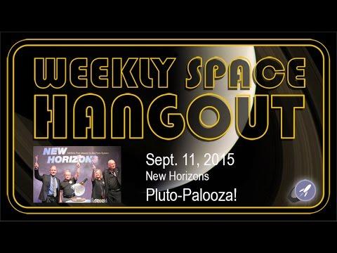 Weekly Space Hangout - Sept 11, 2015: New Horizons Pluto-Palooza!