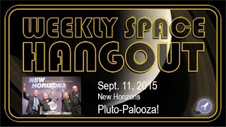 Weekly Space Hangout - Sept 11, 2015: New Horizons Pluto-Palooza!