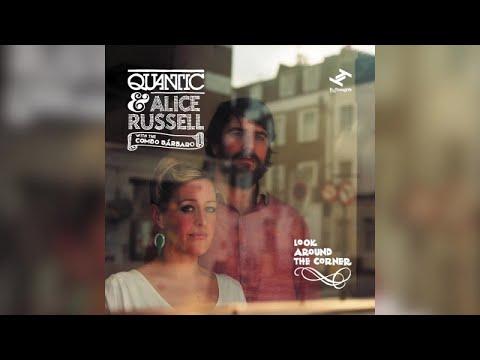 Quantic & Alice Russell - Look Around The Corner