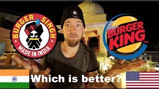 Burger Singh INDIA vs Burger King AMERICA! (Indian Food Vlog)