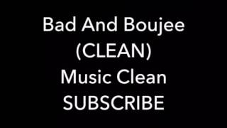 Bad And Boujee (Clean)