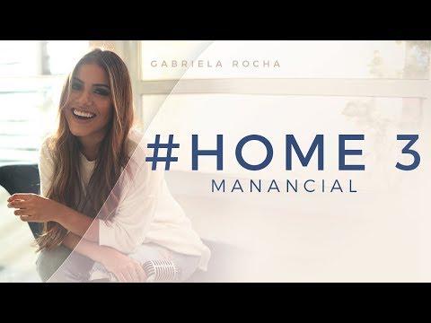 MANANCIAL/PRECISO DE TI - GABRIELA ROCHA - HOME3