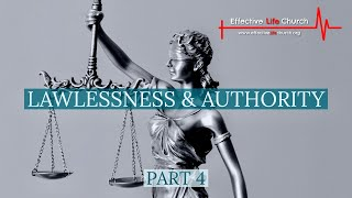 Effective Life Church - Lawlessness & Authority (Part 4) - Pastor Matthew Guest