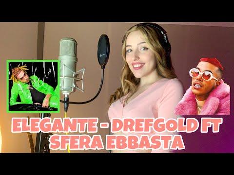 ELEGANTE - DREFGOLD FT. SFERA EBBASTA *COVER*