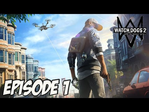 WATCH DOGS 2 : DIRECTION SAN FRANCISCO   Episode 1