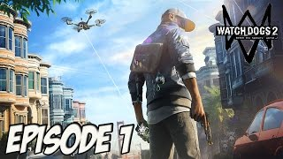 WATCH DOGS 2 : DIRECTION SAN FRANCISCO | Episode 1