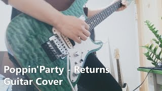【BanG Dream!】 Poppin'Party - Returns ??? 2? ??? guitar cover