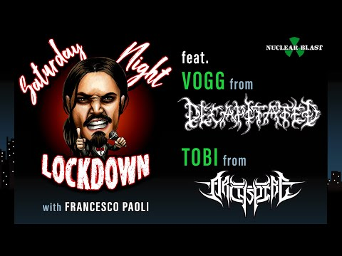 Saturday Night Lockdown: Francesco Paoli and guest Vogg of DECAPITATED (Ep. #5)