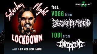 Saturday Night Lockdown Ep. #5: Francesco Paoli and guest Vogg (DECAPITATED) + Tobi (ARCHSPIRE)