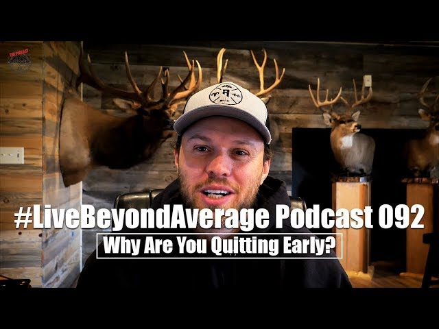 #LiveBeyondAverage Podcast 092 || Redefining Success-Why You Are Quitting Early