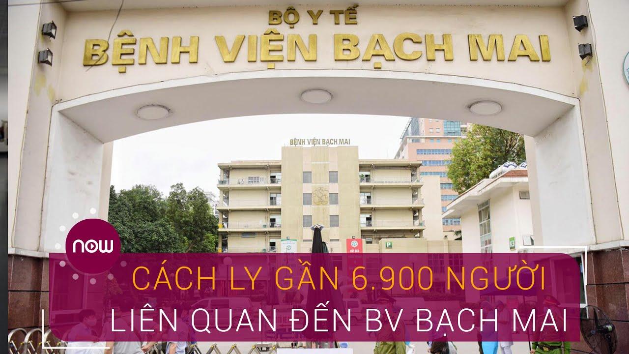 Hà Nội cách ly gần 6.900 người liên quan đến BV Bạch Mai | VTC Now