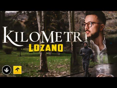 Lozano - Kilometri (official video 2018)