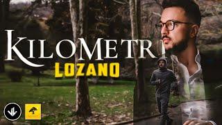 Lozano - Kilometri (2018)