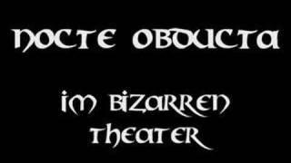 Nocte Obducta - Im Bizarren Theater