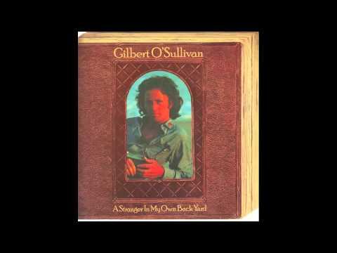 Gilbert O'Sullivan A Stranger In My Own Back Yard (Full ...