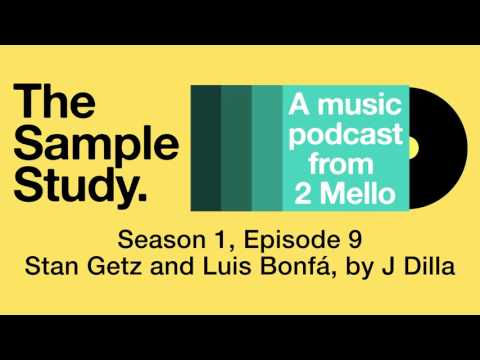 S1 E9 - Stan Getz and Luis Bonfá, by J Dilla