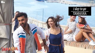 Tamasha | 1 Day To Go | Deepika Padukone, Ranbir Kapoor | In Cinemas Nov 27