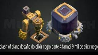 jogando clash of clans desafio do elixir negro parte 4 , farmei 9 mil de elixir negro