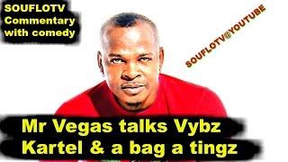 MR VEGAS TALKS VYBZ KARTEL SOUFLOTV COMEDY & COMMENTARY
