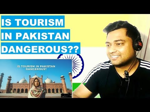 Indian Reacts to Is Tourism In Pakistan Dangerous?