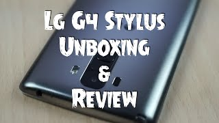 LG G4 Stylus Unboxing, Review, Camera, Features and Overview