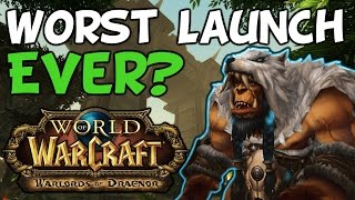 Worst Launch Ever? - Warlords Of Draenor